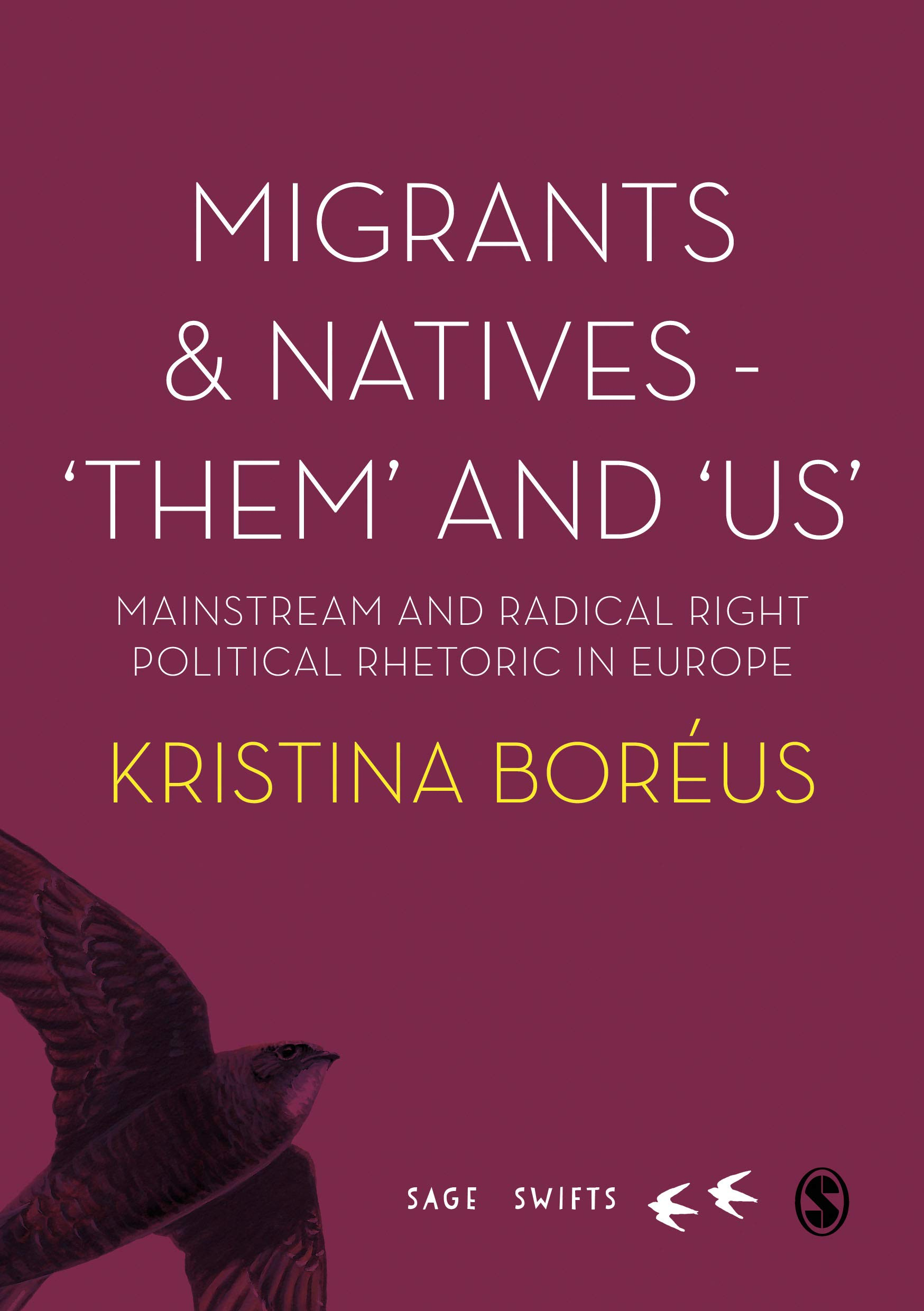 Boksläpp: Migrants and Natives - 'Them' and 'Us' Mainstream and Radical Right Political Rhetoric in Europe